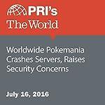 Worldwide Pokemania Crashes Servers, Raises Security Concerns   Isis Madrid