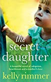 The Secret Daughter: A beautiful novel of adoption, heartbreak and a mother's love