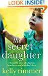 The Secret Daughter: A beautiful nove...