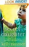 The Secret Daughter: A beautiful nove...