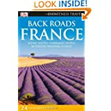 Back Roads France (EYEWITNESS TRAVEL BACK ROADS)