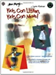Kids Can Listen, Kids Can Move!: Book...