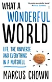 img - for What a Wonderful World: Life, the Universe and Everything in a Nutshell book / textbook / text book