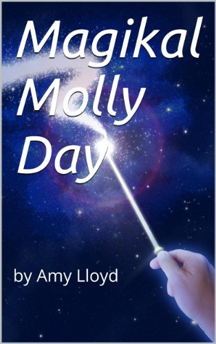 Book: Magikal Molly Day by Amy Lloyd