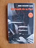 Till Death Do Us Part (Fingerprint Books) (0241896398) by Carr, John Dickson
