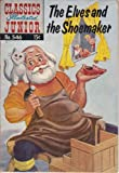 The Elves and the Shoemaker (Classics Illustrated Junior)