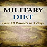 Military Diet: Lose 10 Pounds in 3 Days | John Salar