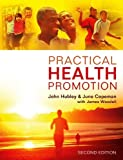 img - for Practical Health Promotion by Hubley, John, Copeman, June, Woodall, James (2013) Paperback book / textbook / text book