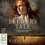 The Brewer's Tale | Karen Brooks