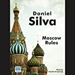 Moscow Rules (       UNABRIDGED) by Daniel Silva Narrated by Gareth Armstrong