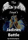 Jadine&#39;s Battle (The Angel Saga&#39;s)