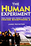 img - for The Human Experiment: Two Years and Twenty Minutes Inside Biosphere 2 book / textbook / text book