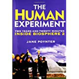 The Human Experiment: Two Years and Twenty Minutes Inside Biosphere 2 ~ Jane Poynter