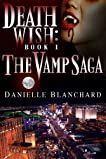 Death Wish: Book I (The Vamp Saga)
