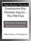 img - for Guantanamo Bay Detainee Inquiry - The FBI Files book / textbook / text book