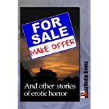 For Sale--Make Offer and Other Stories of Erotic Horror