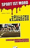 Sport ist Mord - T�dliche Kilometer