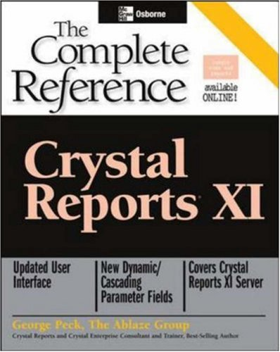 Crystal Reports XI: The Complete Reference (Osborne Complete Reference Series)