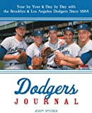Dodgers Journal: Year by Year and Day by Day with the Brooklyn and Los Angeles Dodgers Since 1884 (1578603331) by Snyder, John