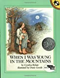 img - for When I Was Young in the Mountains (Reading rainbow book) by Rylant, Cynthia, Good, Diane (1992) Paperback book / textbook / text book