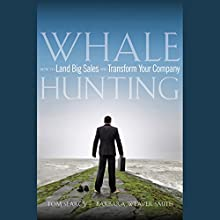 Whale Hunting: How to Land Big Sales and Transform Your Company Audiobook by Barbara Weaver Smith, Tom Searcy Narrated by Vanessa Hart