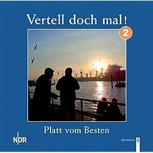 Vertell doch mal! 2 (CD): Platt vom Besten
