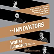 The Innovators: How a Group of Hackers, Geniuses, and Geeks Created the Digital Revolution | [Walter Isaacson]