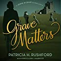 Grave Matters: The Jennie McGrady Mysteries, Book 15 Audiobook by Patricia H. Rushford Narrated by Rebecca Gibel