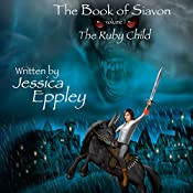 The Book of Siavon: Vol. 1: The Ruby Child, Volume 1 | [Jessica Eppley]