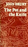Pot and the Knife (0334012759) by Drury, John