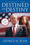 Destined for Destiny: The Unauthorized Autobiography of George W. Bush (0743299671) by Dikkers, Scott