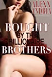 Bought By The Billionaire Brothers