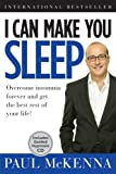 Paul McKenna I Can Make You Sleep: Overcome Insomnia Forever and Get the Best Rest of Your Life [With CD (Audio)]: Written by Paul McKenna, 2009 Edition, (Har/Cdr) Publisher: Sterling [Hardcover]