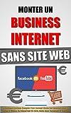 Monter Un Business Internet Sans Site We...