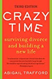 Crazy Time: Surviving Divorce and Building a New Life, Third Edition
