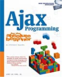Ajax Programming for the Absolute Beginner (No Experience Required (Course Technology))
