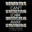 Can't Look Away Audiobook by Donna Cooner Narrated by Sandy Rustin