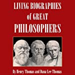 Living Biographies of Great Philosophers | Henry Thomas,Dana Lee Thomas