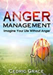 Anger Management: Imagine Your Life W...