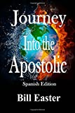Journey Into the Apostolic (Spanish Edition)