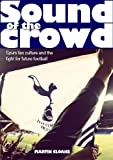 img - for Sound of the Crowd book / textbook / text book