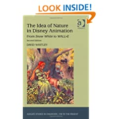 The Idea of Nature in Disney Animation: From Snow White to Wall-e (Ashgate Studies in Childhood, 1700 to the Present)