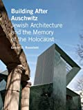 img - for Building After Auschwitz: Jewish Architecture and the Memory of the Holocaust book / textbook / text book