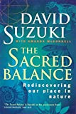 img - for THE SACRED BALANCE : Rediscovering Our Place in Nature book / textbook / text book