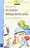 img - for Un ladron debajo de la cama/ A Robber Under the Bed (El Barco De Vapor: Serie Azul/ the Steamboat: Blue Series) (Spanish Edition) book / textbook / text book