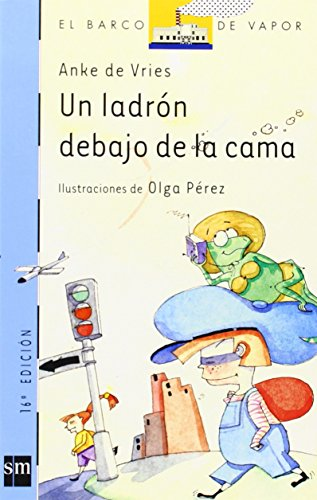 Un ladron debajo de la cama/ A Robber Under the Bed (El Barco De Vapor: Serie Azul/ the Steamboat: Blue Series) (Spanish Edition) (Barco De Vapor Serie Azul compare prices)