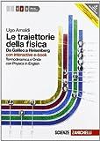 Le traiettorie della fisica. Da Galileo a Heisenberg. Con Physics online. Con interactive e-book. Con espansione online. Per le Scuole superiori: 2