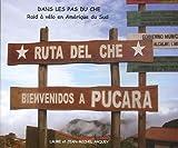 echange, troc Laure Arquey, Jean-Michel Arquey - Dans les pas du Che : Raid à vélo en Amérique du Sud