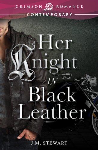Book: Her Knight in Black Leather (Crimson Romance) by JM Stewart