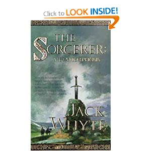 The Sorcerer: Metamorphosis (The Camulod Chronicles, Book 6) by Jack Whyte